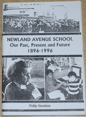 Newland Avenue School - Our Past, Present and Future 1896-1996, by Philip Heselton